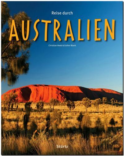 Reise durch AUSTRALIEN: Ein Bildband mit 170 Bildern - STÜRTZ Verlag [Gebundene Ausgabe]