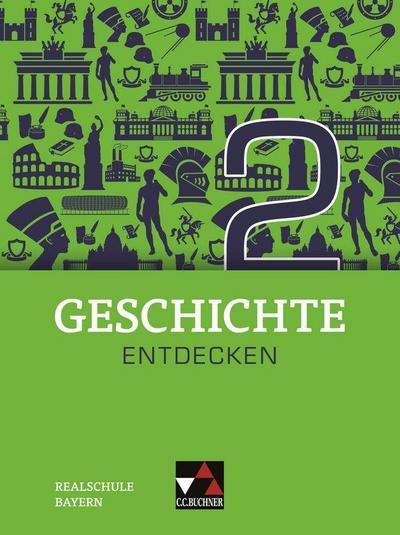 Geschichte entdecken 2 Lehrbuch Bayern