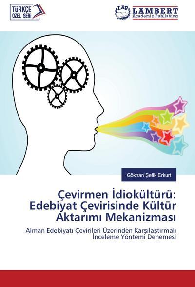 Çevirmen Idiokültürü: Edebiyat Çevirisinde Kültür Aktarimi Mekanizmasi