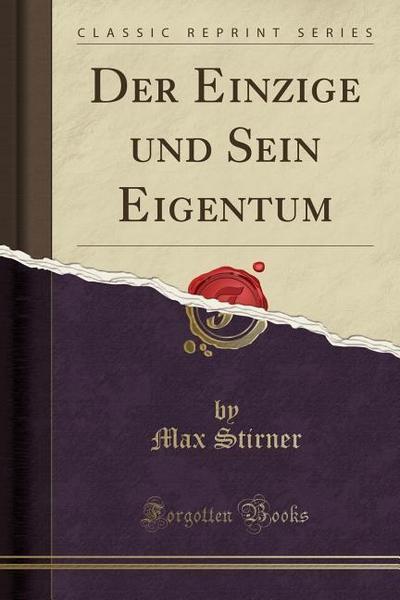Der Einzige Und Sein Eigentum (Classic Reprint)