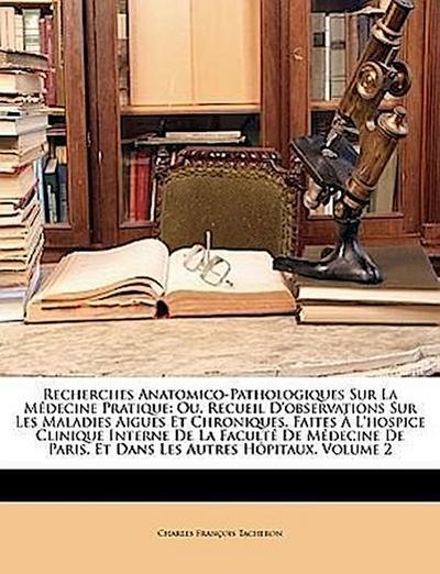 Tacheron, C: Recherches Anatomico-Pathologiques Sur La Médec