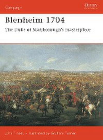 Blenheim 1704: The Duke of Marlborough S Masterpiece