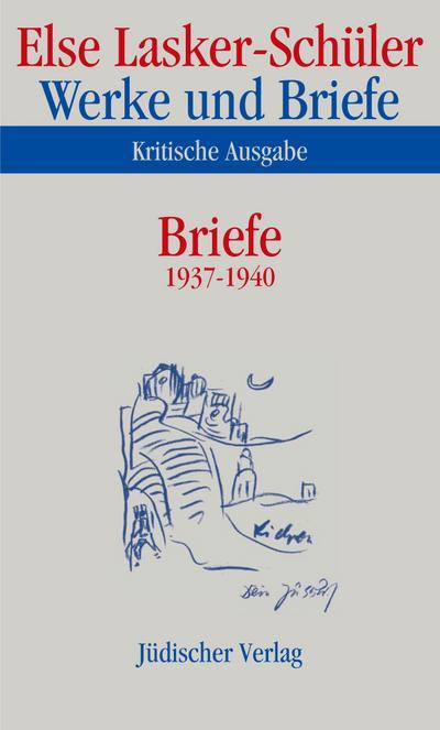 Werke und Briefe in elf Bänden: Werke und Briefe. Kritische Ausgabe: Band 10: Briefe 1937-1940