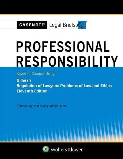 Casenote Legal Briefs for Professional Responsibility Keyed to Gillers