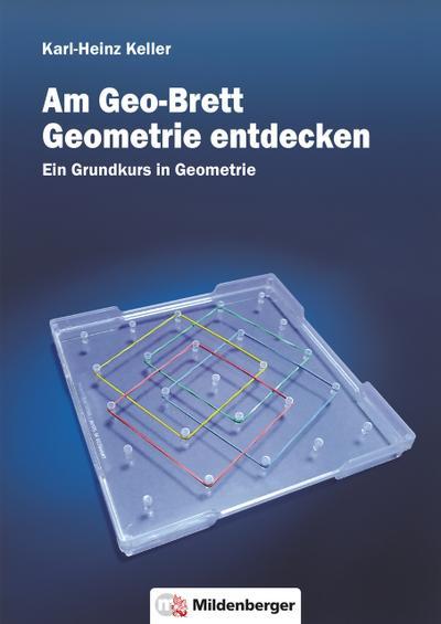 Am Geo-Brett-Geometrie entdecken. Arbeitsheft