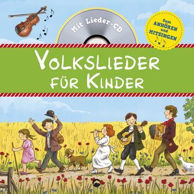 Volkslieder für Kinder: Mit Lieder-CD zum Anhören und Mitsingen