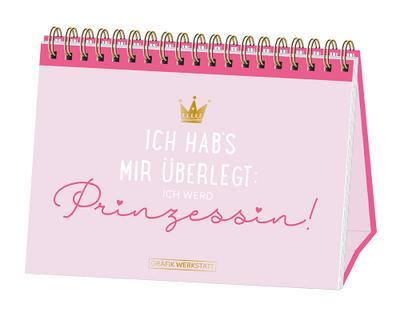 Ich hab's mir überlegt: Ich werd Prinzessin!