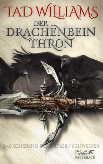 Das Geheimnis der Großen Schwerter 01. Der Drachenbeinthron