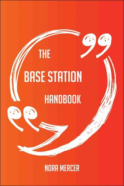 The Base Station Handbook - Everything You Need To Know About Base Station