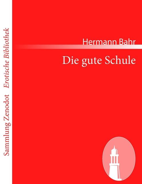 Die gute Schule, Hermann Bahr