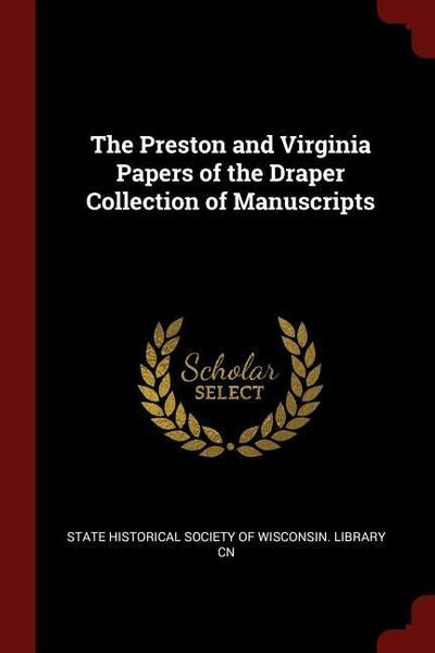 The Preston and Virginia Papers of the Draper Collection of Manuscripts