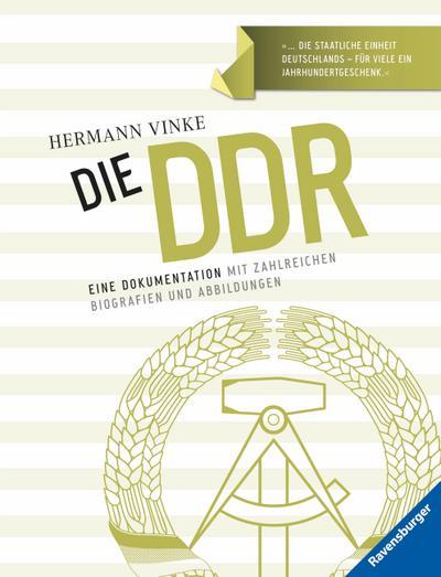 Die DDR: Eine Dokumentation mit zahlreichen Biografien und Abbildungen
