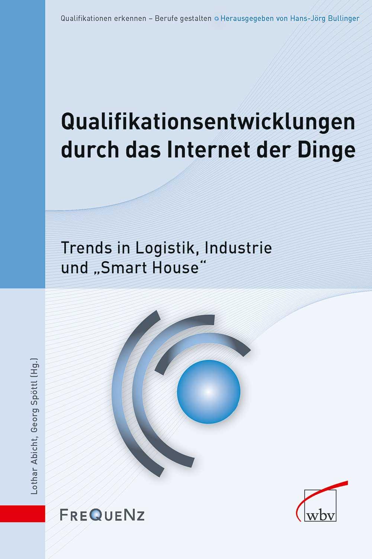 Qualifikationsentwicklungen durch das Internet der Dinge Lothar Abicht