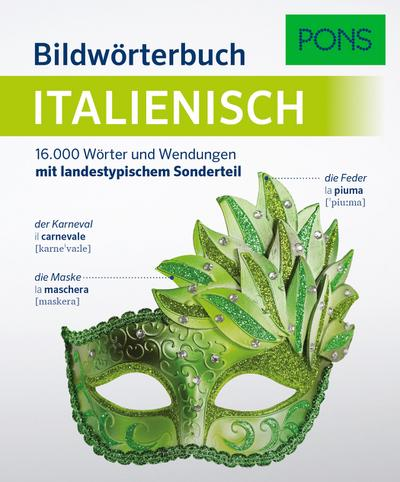 PONS Bildwörterbuch Italienisch: 16.000 Wörter und Wendungen mit landestypischem Sonderteil