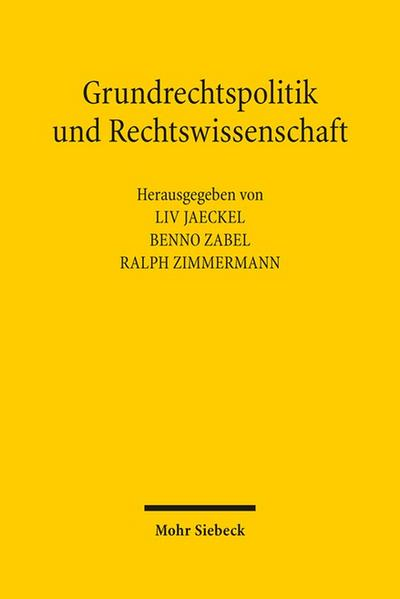 Grundrechtspolitik und Rechtswissenschaft: Beiträge aus Anlass des 70. Geburtstags von Helmut Goerlich