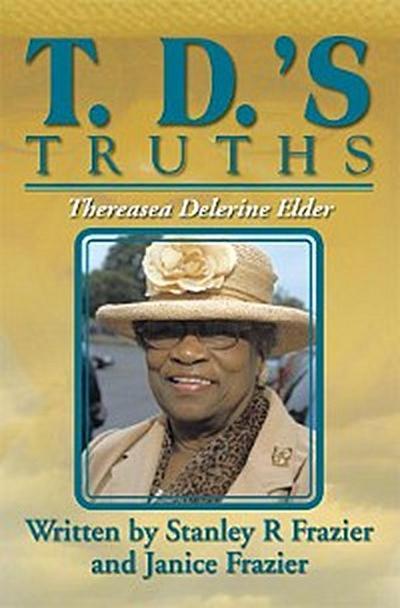 T. D.'S Truths