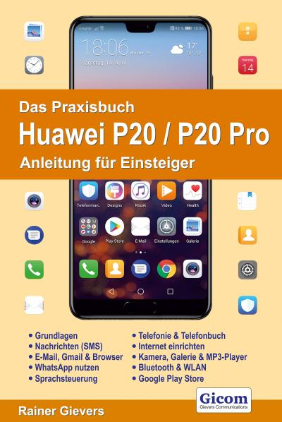 Das Praxisbuch Huawei P20/P20 Pro