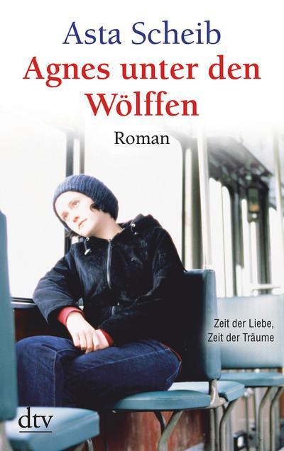 Agnes unter den Wölffen: Roman