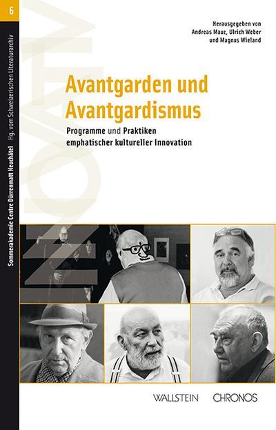 Avantgarden und Avantgardismus: Programme und Praktiken emphatischer kultureller Innovation (Dürrenmatt Studien)