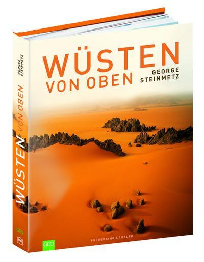 GEO: Wüsten von oben. Ein Bildband mit allen Wüsten der Erde von oben. Über 200 Spektakuläre Luftbilder der Erde als Wüstenplanet, von George Steinmetz