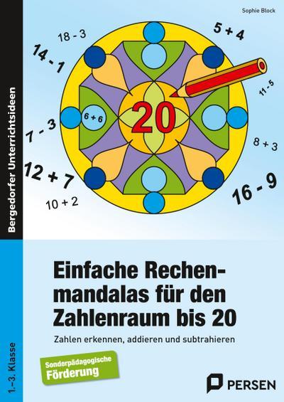 Einfache Rechenmandalas für den Zahlenraum bis 20: Zahlen erkennen, addieren und subtrahieren (1. bis 3. Klasse)