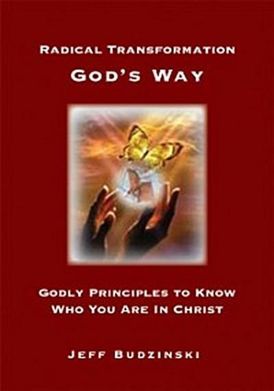 Radical Transformation God's Way