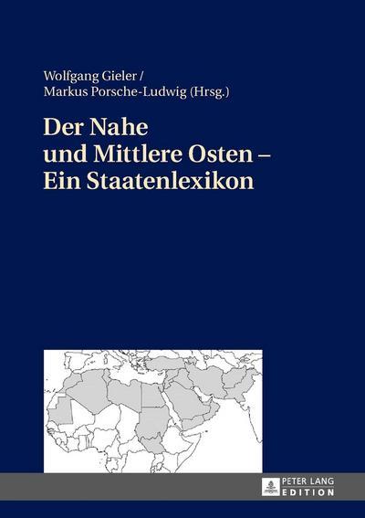 Der Nahe und Mittlere Osten - Ein Staatenlexikon
