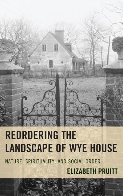 Reordering the Landscape of Wye House