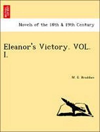 Eleanor's Victory. VOL. I.