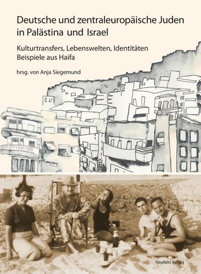 Deutsche und zentraleuropäische Juden in Palästina und Israel