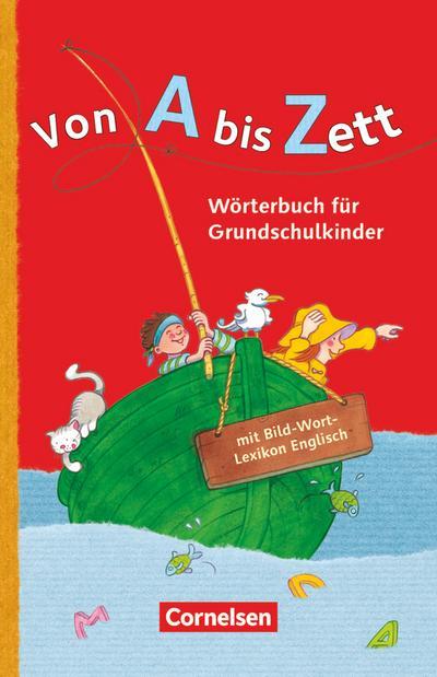 Von A bis Zett - Allgemeine Ausgabe - 2012: Wörterbuch mit Bild-Wort-Lexikon Englisch: Flexibler Kunststoff-Einband