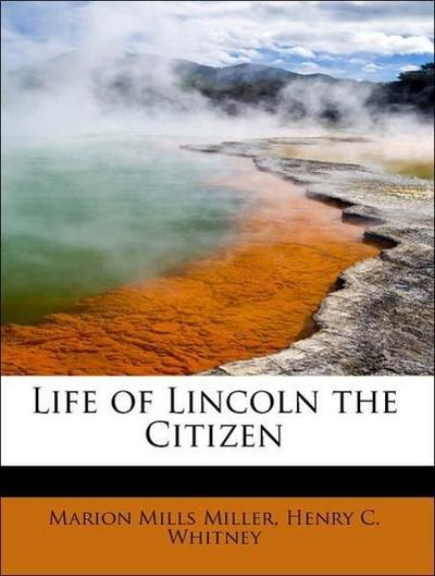 Life of Lincoln the Citizen