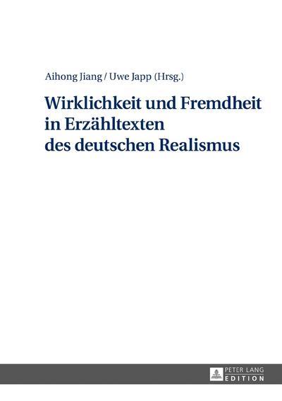 Wirklichkeit und Fremdheit in Erzähltexten des deutschen Realismus