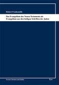 Das Evangelium des Neuen Testaments als Evangelium aus den heiligen Schriften der Juden