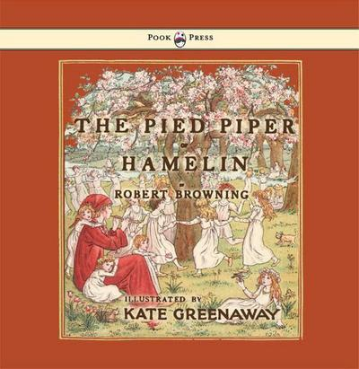 The Pied Piper of Hamelin - Illustrated by Kate Greenaway
