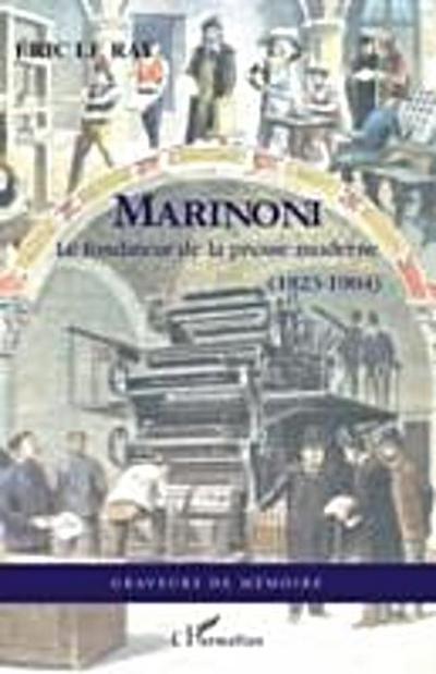 Marinoni - le fondateur de la presse moderne (1823-1904)
