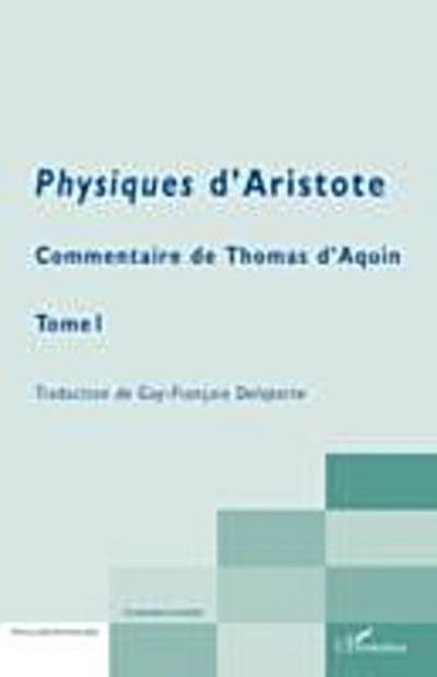 Physiques d'aristote - commentaire de thomas d'aquin - tome