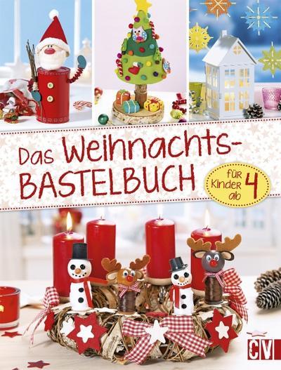 Das Weihnachts- Bastelbuch; für Kinder ab 4; Deutsch; durchgeh. farbig