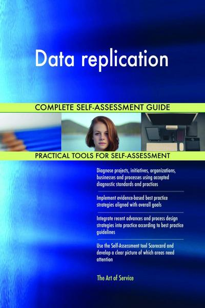 Data replication Complete Self-Assessment Guide