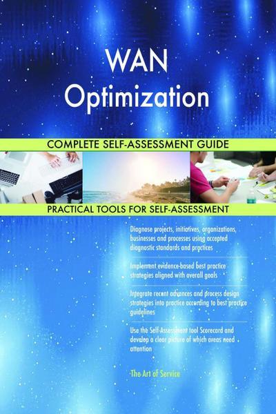 WAN Optimization Complete Self-Assessment Guide
