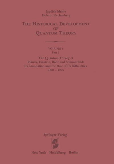 The Quantum Theory of Planck, Einstein, Bohr and Sommerfeld: Its Foundation and the Rise of Its Difficulties 1900-1925