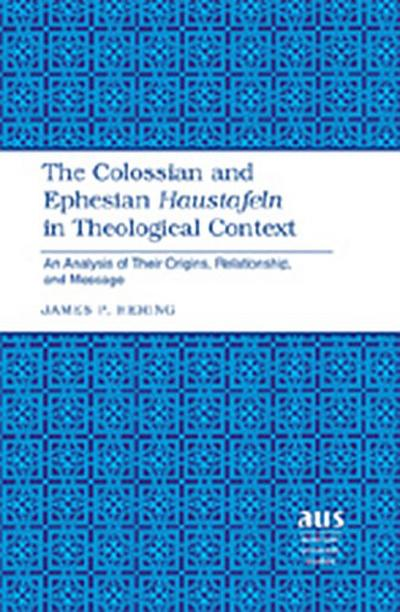 Colossian and Ephesian Haustafeln in Theological Context