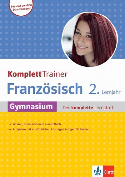 Klett KomplettTrainer Gymnasium Französisch 2. Lernjahr: Gymnasium - Der komplette Lernstoff