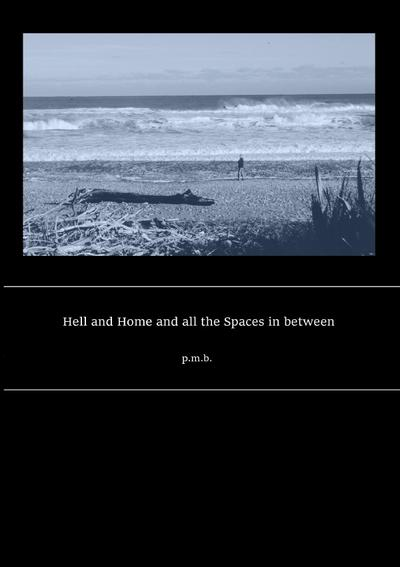 Hell and Home and all the Spaces in between