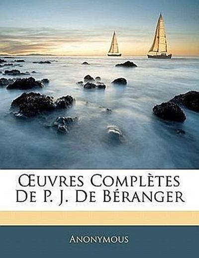 OEuvres Complètes De P. J. De Béranger