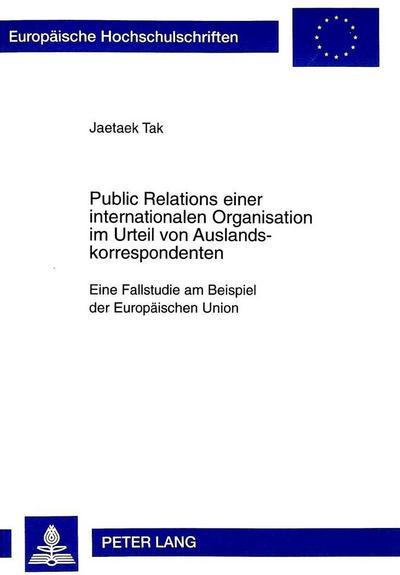 Public Relations einer internationalen Organisation im Urteil von Auslandskorrespondenten