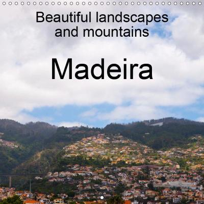Beautiful landscapes and mountains (Wall Calendar 2019 300 × 300 mm Square)