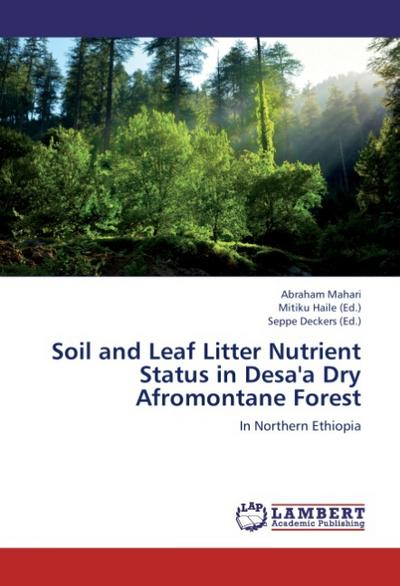 Soil and Leaf Litter Nutrient Status in Desa'a Dry Afromontane Forest