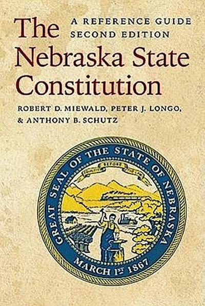 The Nebraska State Constitution: A Reference Guide