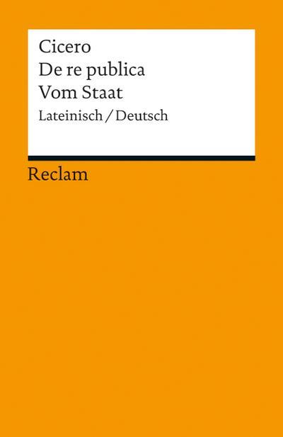 De re publica / Vom Staat: Lateinisch/Deutsch (Reclams Universal-Bibliothek)